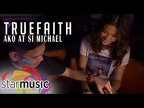 True Faith – Ako at si Michael (Official Music Video)