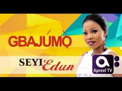 SEYI EDUN on GbajumoTV