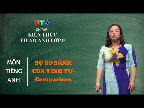 MÔN TIẾNG ANH 9- ÔN TẬP-  Sự so sánh của tính từ- Comparison - NGÀY 11/3/2020 (Dạy học trên truyền hình Nam Định)