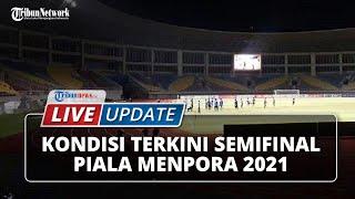 LIVE UPDATE: Kondisi Terkini Semifinal Piala Menpora: Lampu 2400 lux Terangi Stadion Manahan