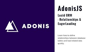 AdonisJS Tutorial - Use Lucid ORM to Query Related Data (2018)