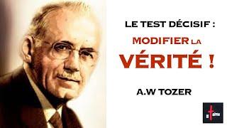 LE TEST DÉCISIF : MODIFIER LA VÉRITÉ !