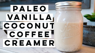 Better Than Bulletproof Coffee ☕ Paleo Vanilla Coconut Coffee Creamer
