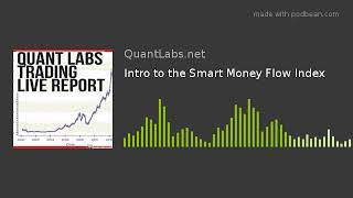 Intro to the Smart Money Flow Index