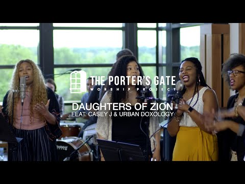 The Porter's Gate - Daughters of Zion (feat. Casey J & Urban Doxology) (Official Live Video)