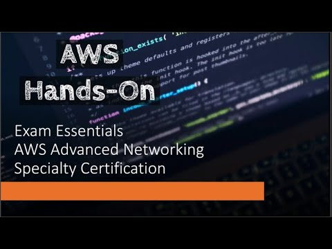 Exam essentials AWS Certified Advanced Networking - Specialty ...