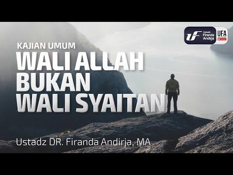 Wali Allah Bukan Wali Syaitan – Ustadz Dr. Firanda Andirja, M.A.
