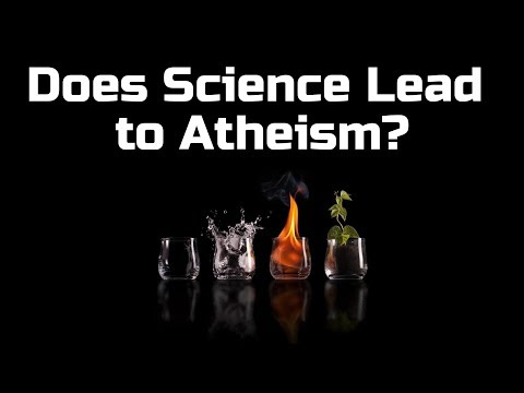 Does Science Lead to Atheism? Has Science Killed Religion?