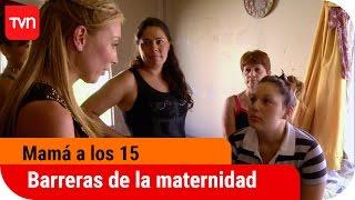 Las barreras de la maternidad | Mamá a los 15 - T2E6