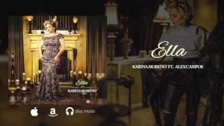 Alex Campos Ft. Karina Moreno - Ella  (Audio Oficial)