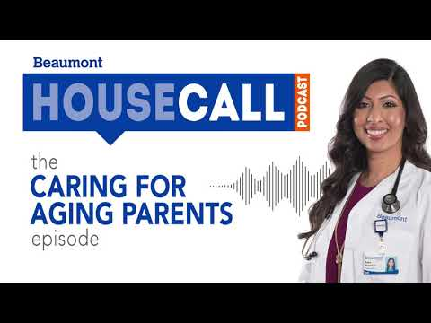 the Caring for Aging Parents episode   Beaumont HouseCall Podcast