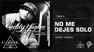 No Me Dejes Solo (Audio) - Daddy Yankee  (Video)