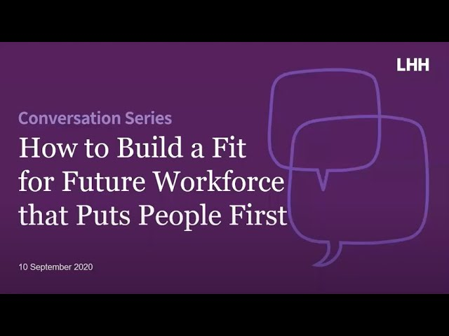How to Build a Fit for Future Workforce that Puts People First