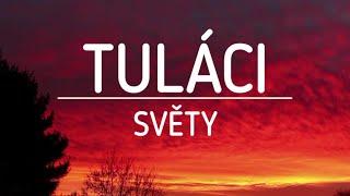 Video SVĚTY - Tuláci (Official Lyric Video)