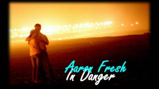 RNBStylez # Aaron Fresh-In Danger