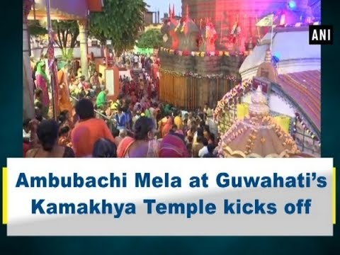 Ambubachi Mela at Guwahati's Kamakhya Temple kicks off - Assam News