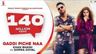 Gaddi Pichhe Naa - Khan Bhaini | Shipra Goyal | Official
