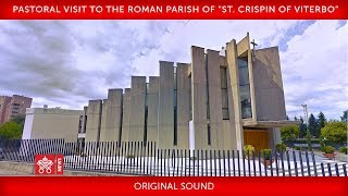 "Pope Francis – Pastoral visit to the Roman Parish of ""St. Crispin of Viterbo"" 2019-03-03"