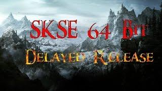 SKSE 64 Bit Delayed Release - Skyrim Special Edition Skyrim Script Extender Delayed Release