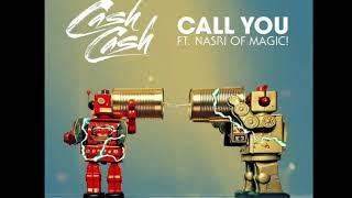 Cash Cash Ft Nasril Of Magic - Call You