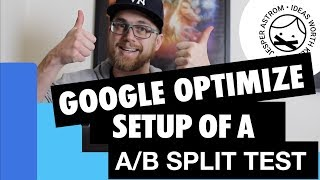 How to Install and Use Google Optimize to run A/B split tests -  Conversion Rate Optimization 3/3