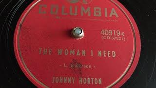 Johnny Horton - The woman I need - 78 rpm - Columbia 40919-c