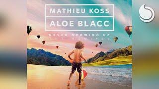 Mathieu Koss & Aloe Blacc   Never Growing Up (Da Keffe Remix)