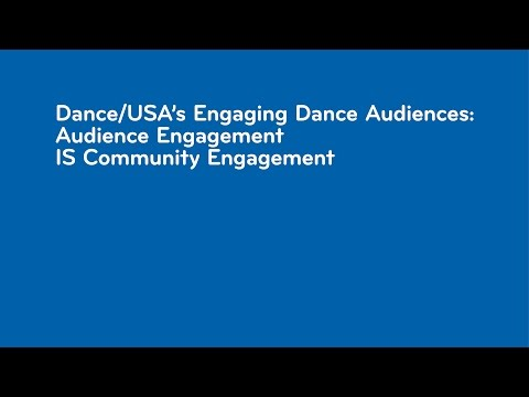 Dance/NYC 2017 Symposium: Dance/USA's Engaging Dance Audiences