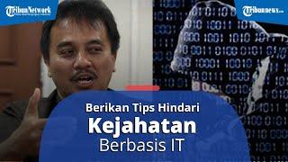 Roy Suryo Berikan Tips untuk Hindari Kejahatan Berbasis IT: Berikan Contoh Kasus Maybank