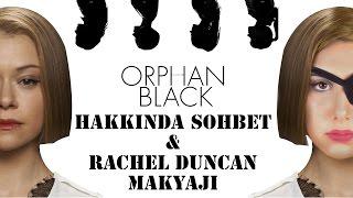 Orphan Black Nasıl Bir Dizi? | Rachel Duncan Makyajı ile Sohbet