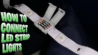 HOW TO CONNECT LED LIGHT STRIPS TOGETHER