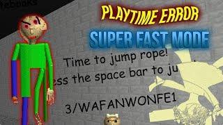 PLAYTIME ERROR   Unknown Educational Software (SUPER FAST MODE) [Baldis Basics Mod]