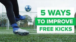 5 WAYS TO IMPROVE YOUR FREE KICKS | epic free kick tips