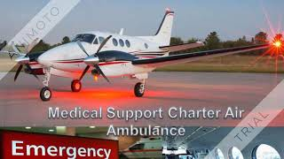 Full Life-Support Medilift Air Ambulance Service in Patna