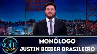 Monólogo: Justin Bieber brasileiro | The Noite (07/12/18)