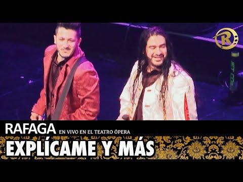 Ráfaga - Explícame y más   En Vivo en el Teatro Opera