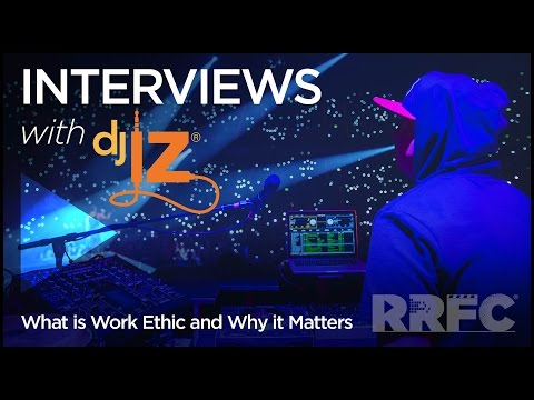 DJ IZ: What Is Work Ethic and Why It Matters