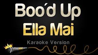 Ella Mai - Boo'd Up (Karaoke Version)