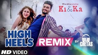 High Heels Te Nachche REMIX Video Song | KI  KA | Dj Chetas  | T-Series