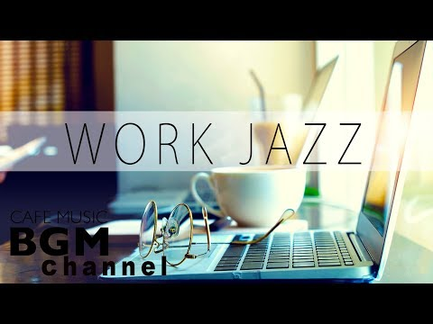 Relaxing Jazz & Bossa Nova Music - Cafe Music For Work, Study - Cafe