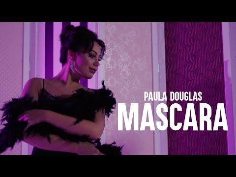 Paula Douglas - Mascara ( Official Video )