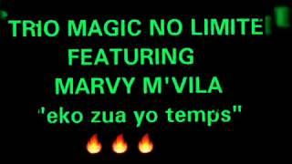 "Trio Magic ft. Marvin Mvila - ""Eko Zwa Yo Temps"" (Son Officiel)"