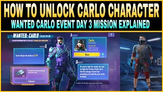 WANTED CARLO EVENT DAY 3 MISSION EXPLAINED || HOW TO UNLOCK CARLO CHARACTER IN PUBG MOBILE ||