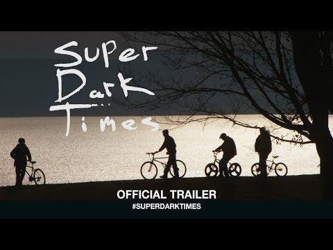Movie Trailer: Super Dark Times (0)