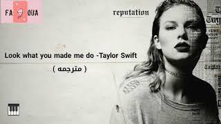 اغنية look what you made me do مترجمة ft taylor swift