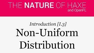 Intro 03 - Non-Uniform Distribution