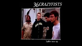 36 Crazyfists - Suffer Tree [Full EP]
