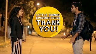 Dice Media | Little Things | S01E04   Thank You!