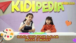 Road Trip Hack Dalam Masa 2 Minit! | Intan & Alyssa | Kidipedia S2 Ep24