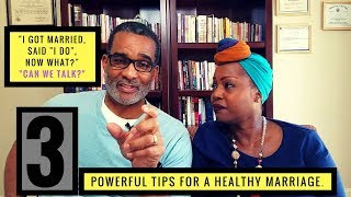 3 POWERFUL TIPS FOR A HEALTHY MARRIAGE